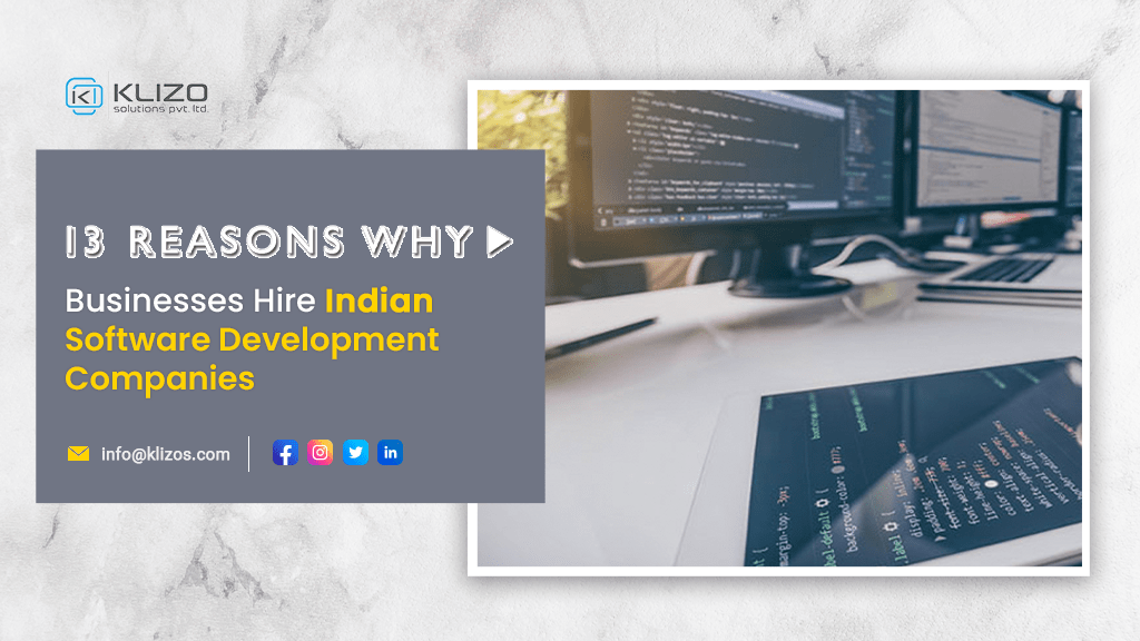 13 reasons why businesses hire indian software development companies- Klizo Solutions