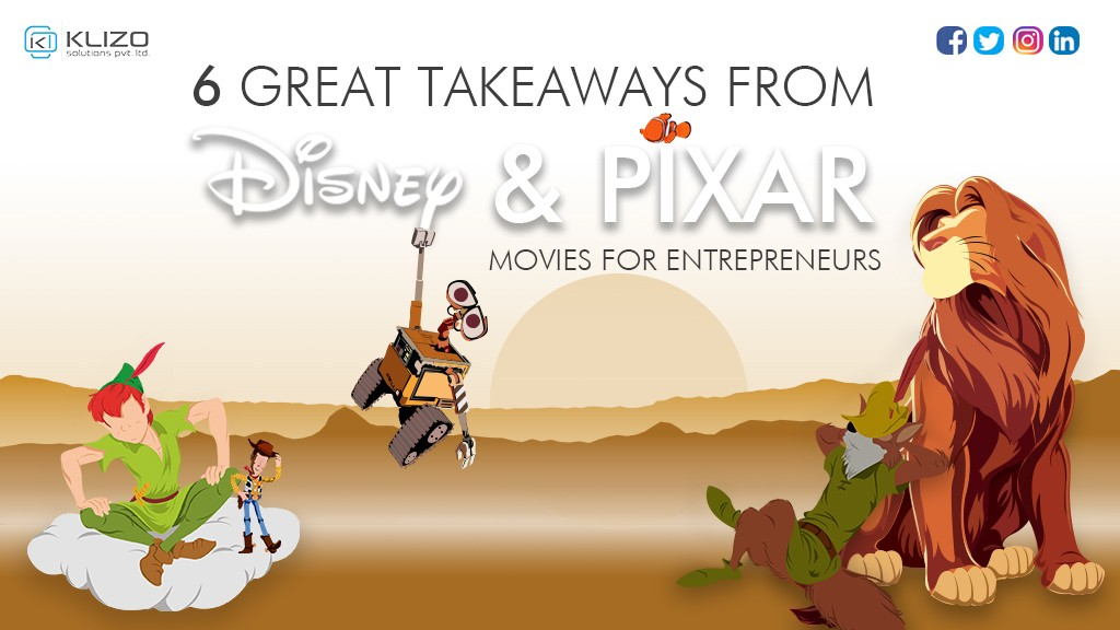 6 Great Lessons From Disney & Pixar Movies For Entrepreneurs 1