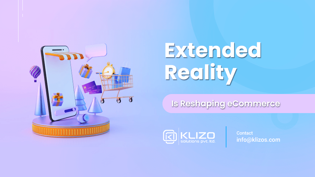 Extended reality is reshaping eCommerce
