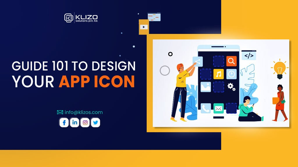 Guide 101 for your app icon design - Klizo Solutions