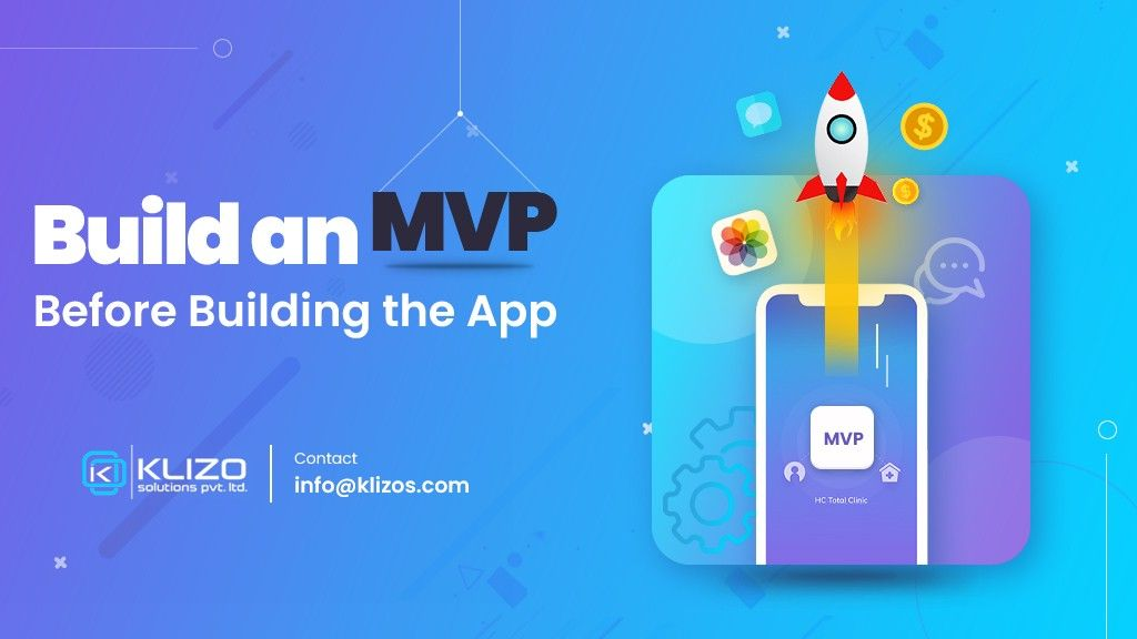 7 Reasons To Build An MVP While Creating An App 1