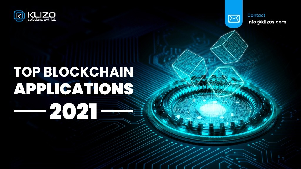 Top Blockchain Applications To Expect In 2021 1